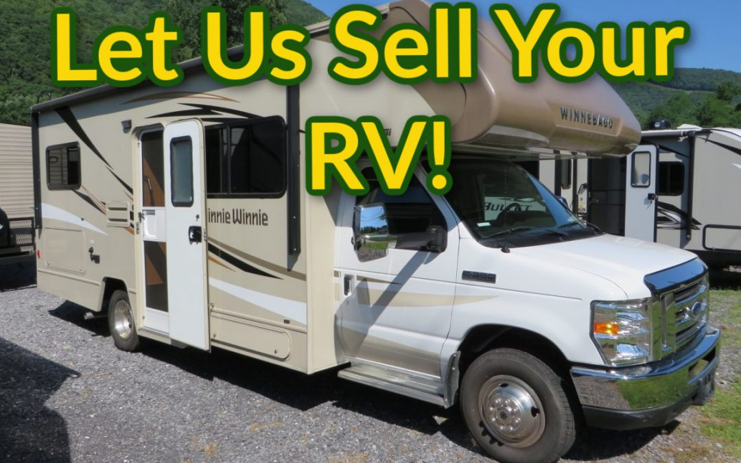 Listing Your RV On Consignment With Us Is Simple & Hassle Free…